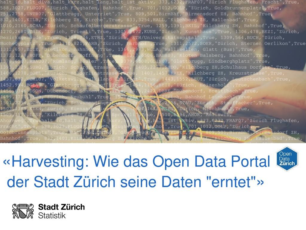 «Harvesting: Wie das Open Data Portal der Stadt...