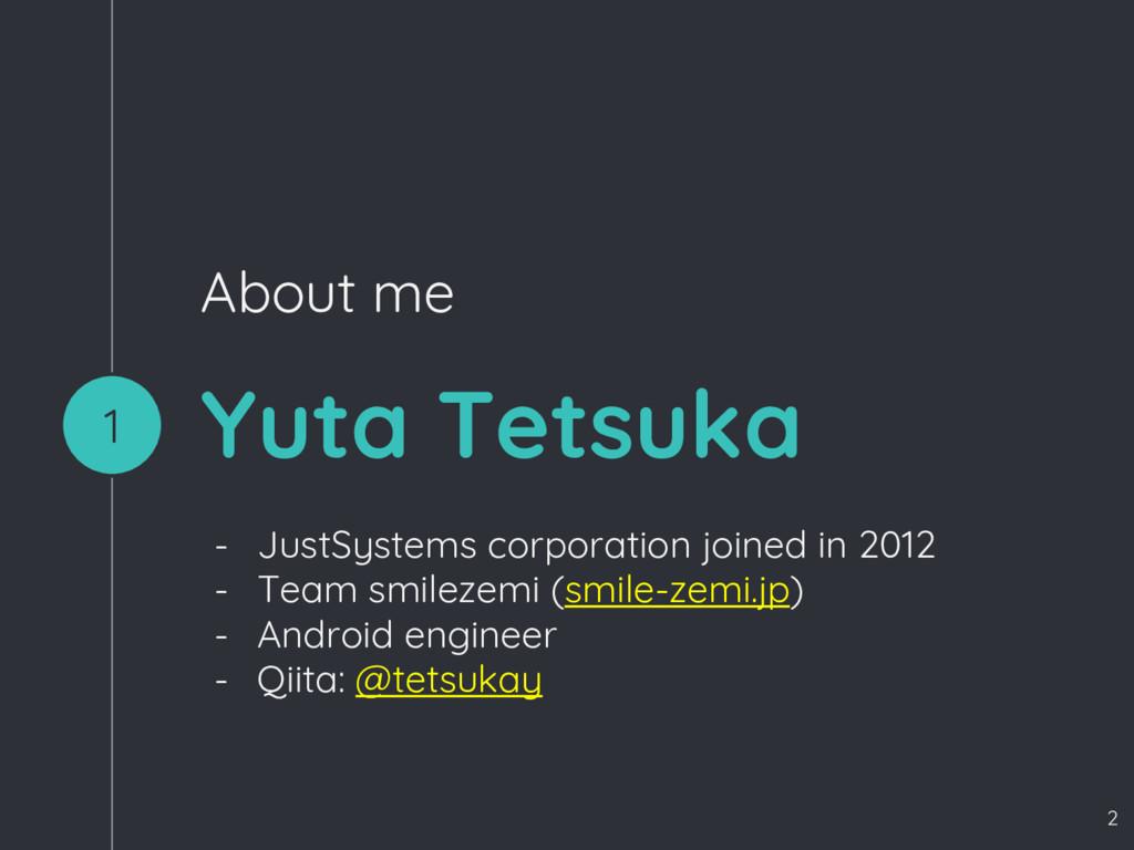 Yuta Tetsuka - JustSystems corporation joined i...