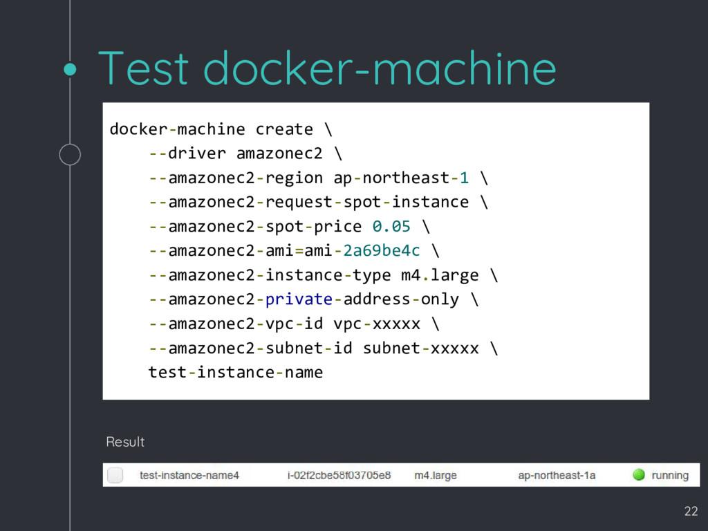 Test docker-machine docker-machine create \ --d...