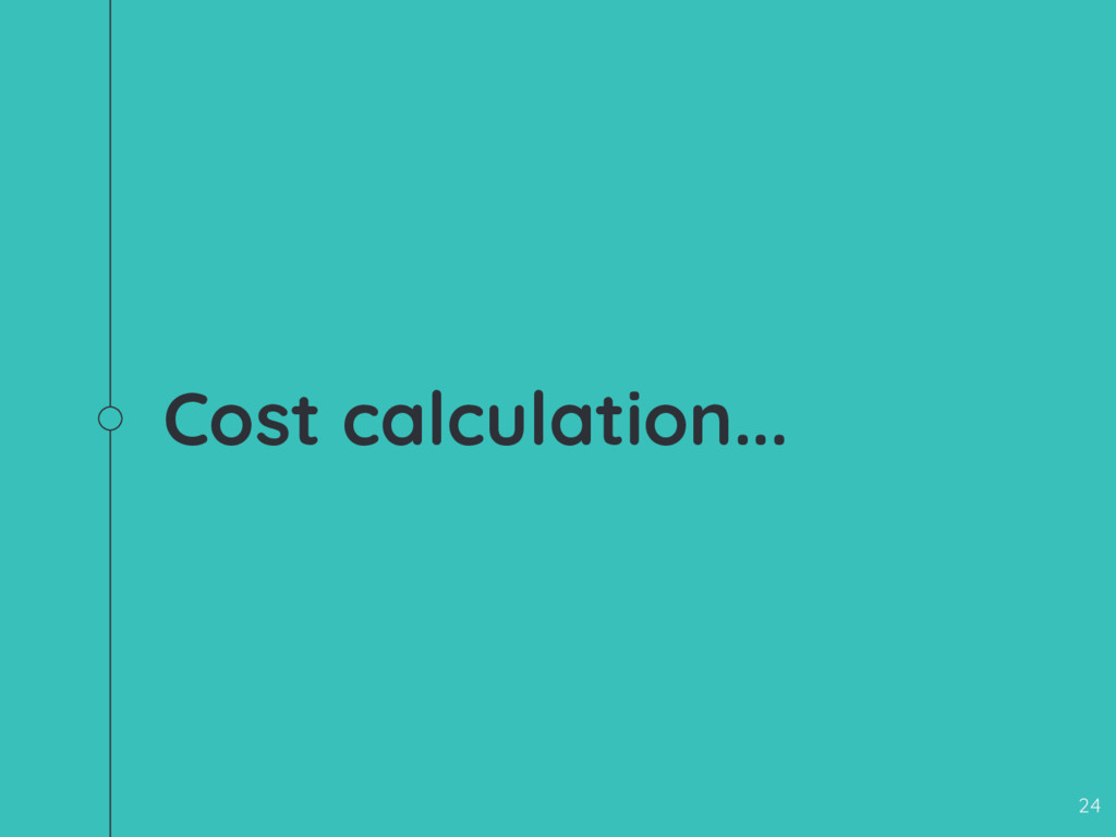 Cost calculation... 24
