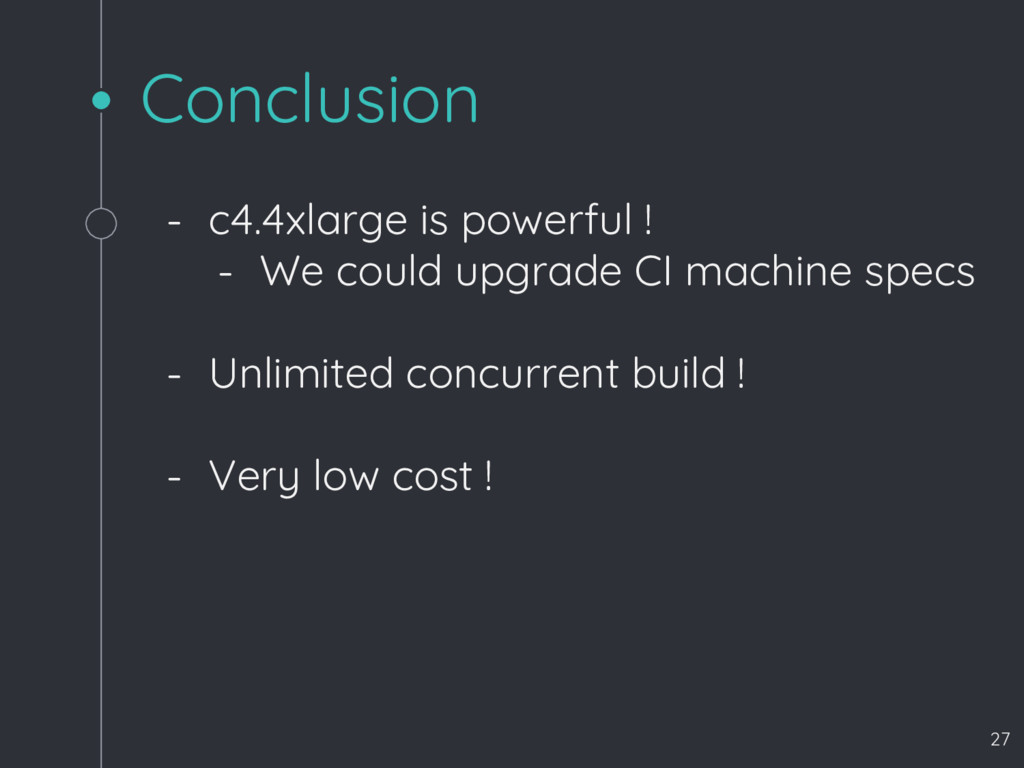Conclusion - c4.4xlarge is powerful ! - We coul...