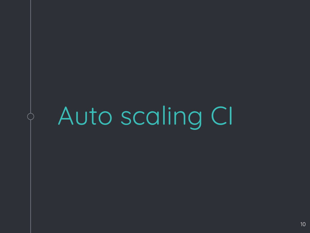 Auto scaling CI 10