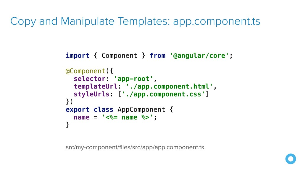Copy and Manipulate Templates: app.component.ts...