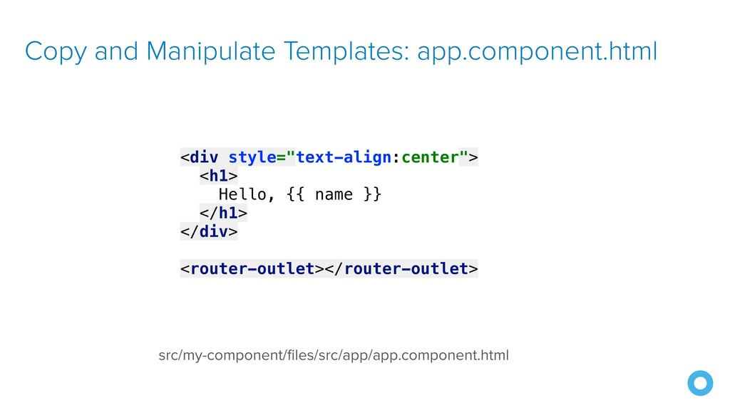 Copy and Manipulate Templates: app.component.ht...