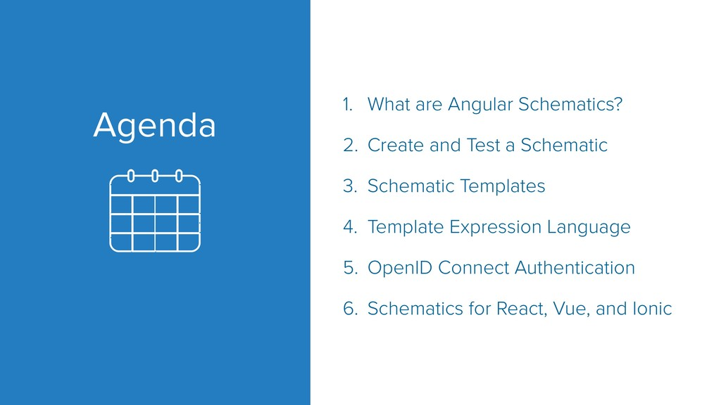 Agenda 1. What are Angular Schematics? 2. Creat...
