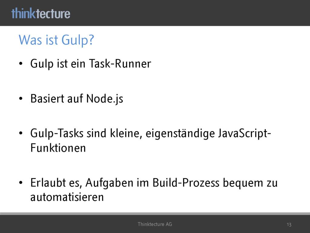 Was ist Gulp? • Gulp ist ein Task-Runner • Basi...