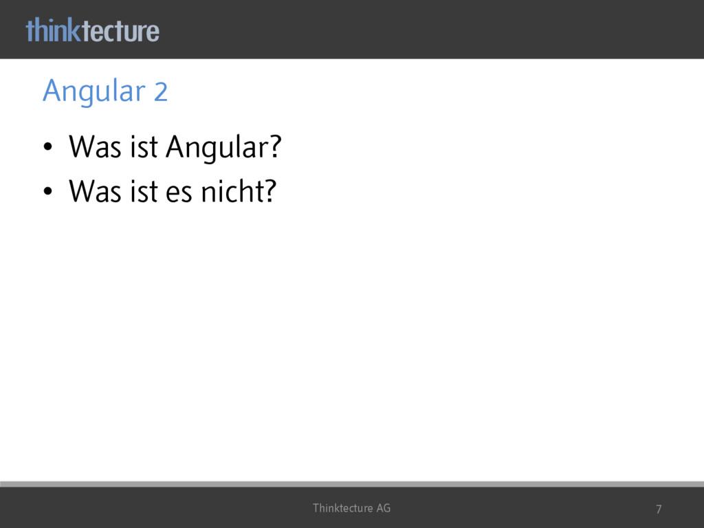 Angular 2 • Was ist Angular? • Was ist es nicht...
