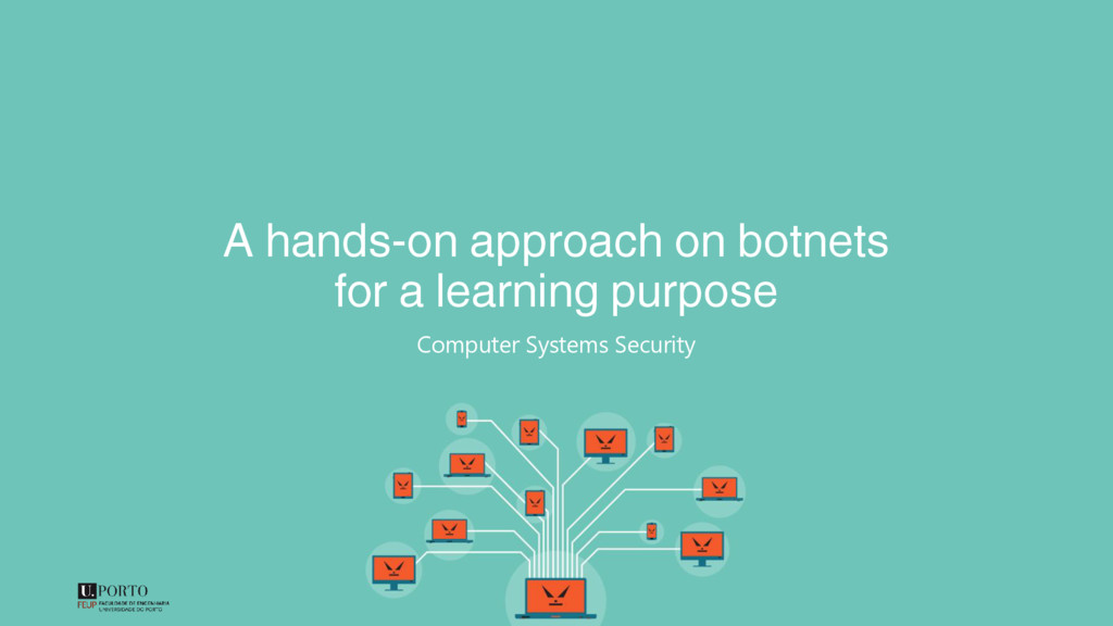 A hands-on approach on botnets for a learning p...