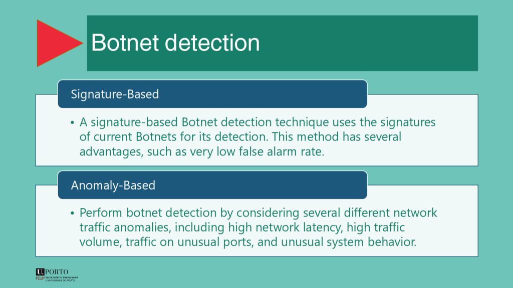 Botnet detection • A signature-based Botnet det...