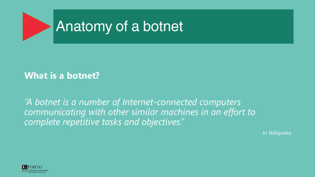 "Anatomy of a botnet What is a botnet? ""A botnet..."