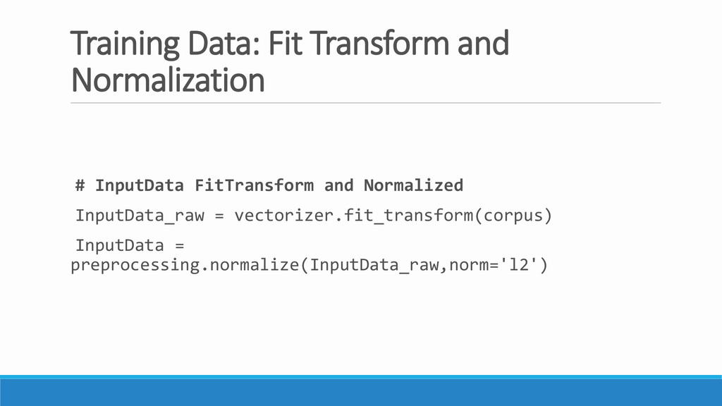 Training Data: Fit Transform and Normalization ...