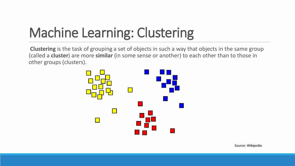 Machine Learning: Clustering Clustering is the ...