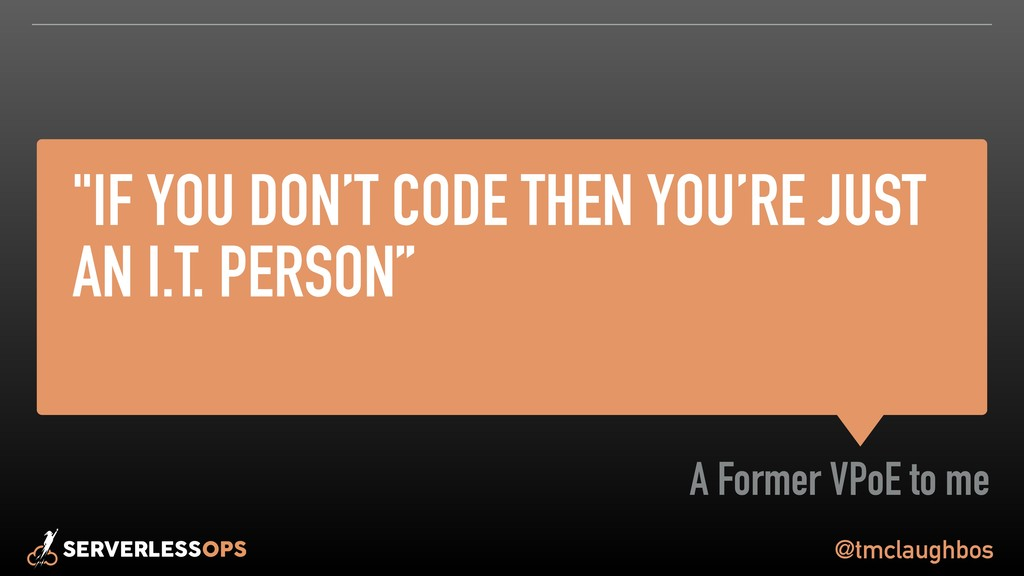 """@tmclaughbos """"IF YOU DON'T CODE THEN YOU'RE JUS..."""