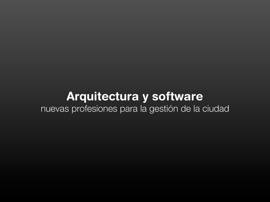 Arquitectura y software nuevas profesiones para...