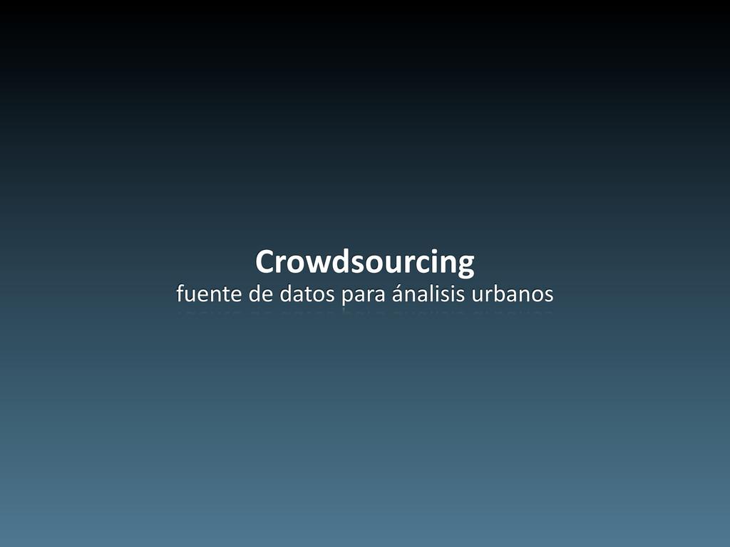 Crowdsourcing fuente de datos para ...