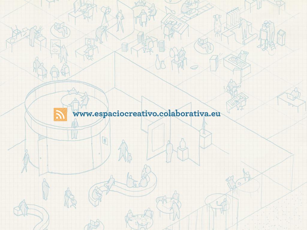 www.espaciocreativo.colaborativa.eu