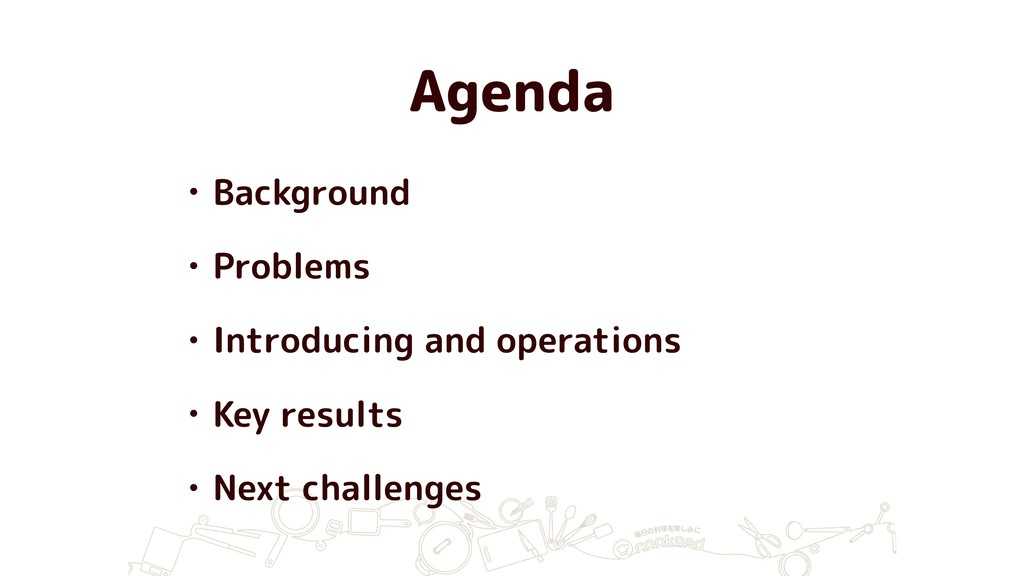 Agenda • Background • Problems • Introducing an...