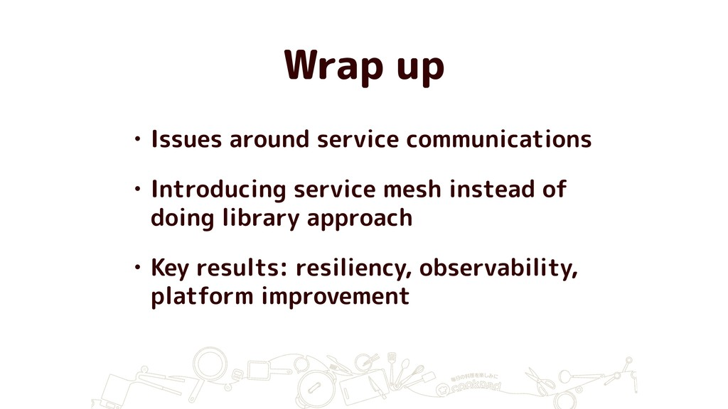 Wrap up • Issues around service communications ...
