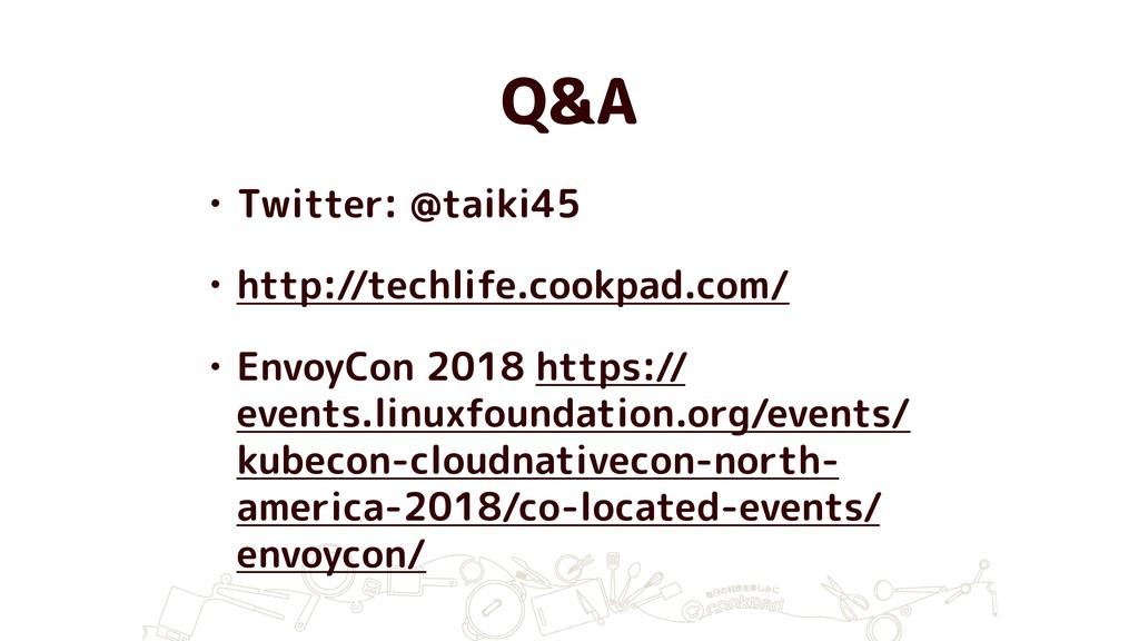 Q&A • Twitter: @taiki45 • http://techlife.cookp...