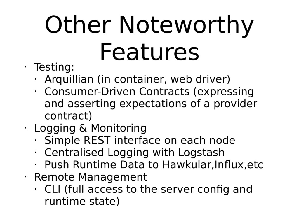 Other Noteworthy Features • Testing: • Arquilli...