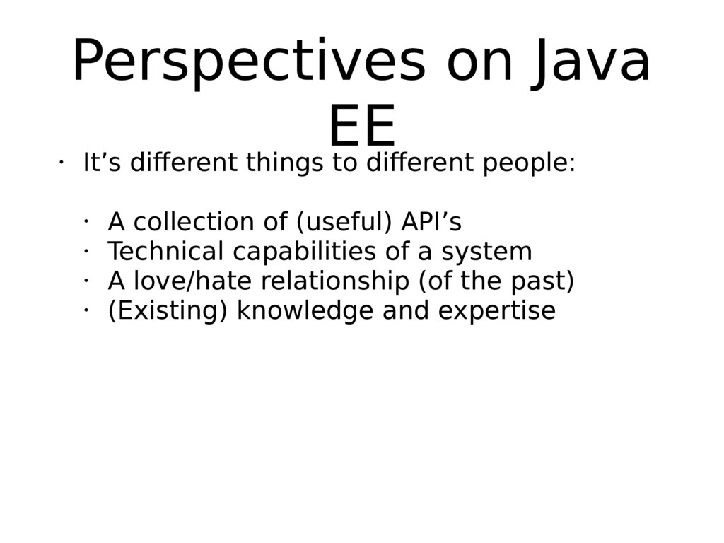 Perspectives on Java EE • It's different things...