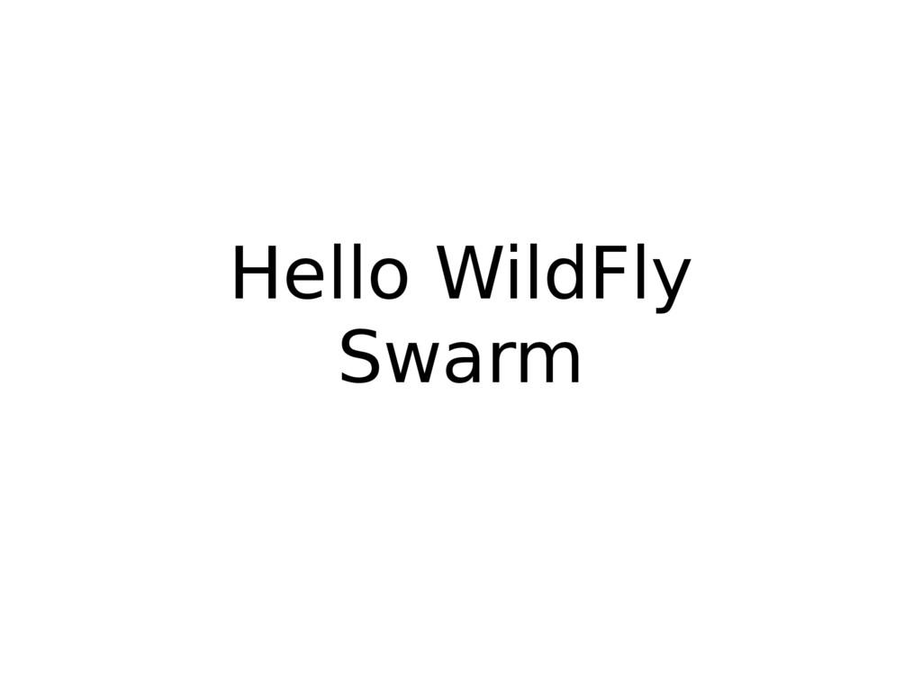 Hello WildFly Swarm