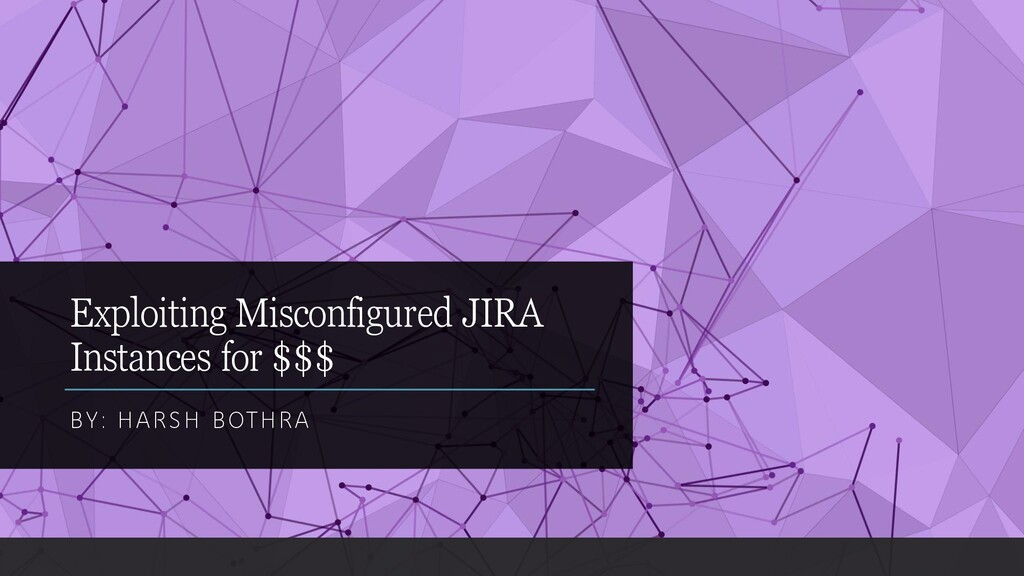 Exploiting Misconfigured JIRA Instances for $$$...