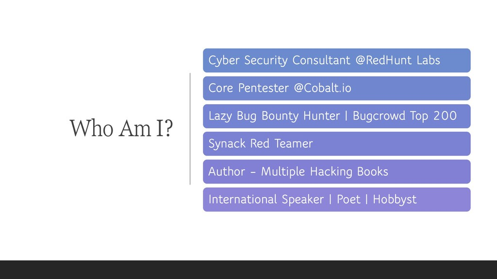 Who Am I? Cyber Security Consultant @RedHunt La...