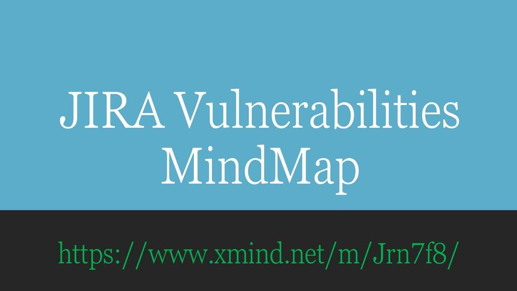 JIRA Vulnerabilities MindMap https://www.xmind....