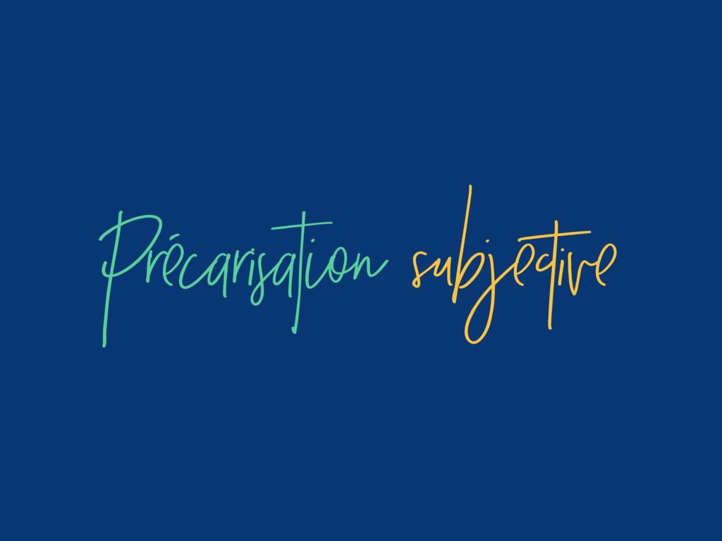 Précarisation subjective