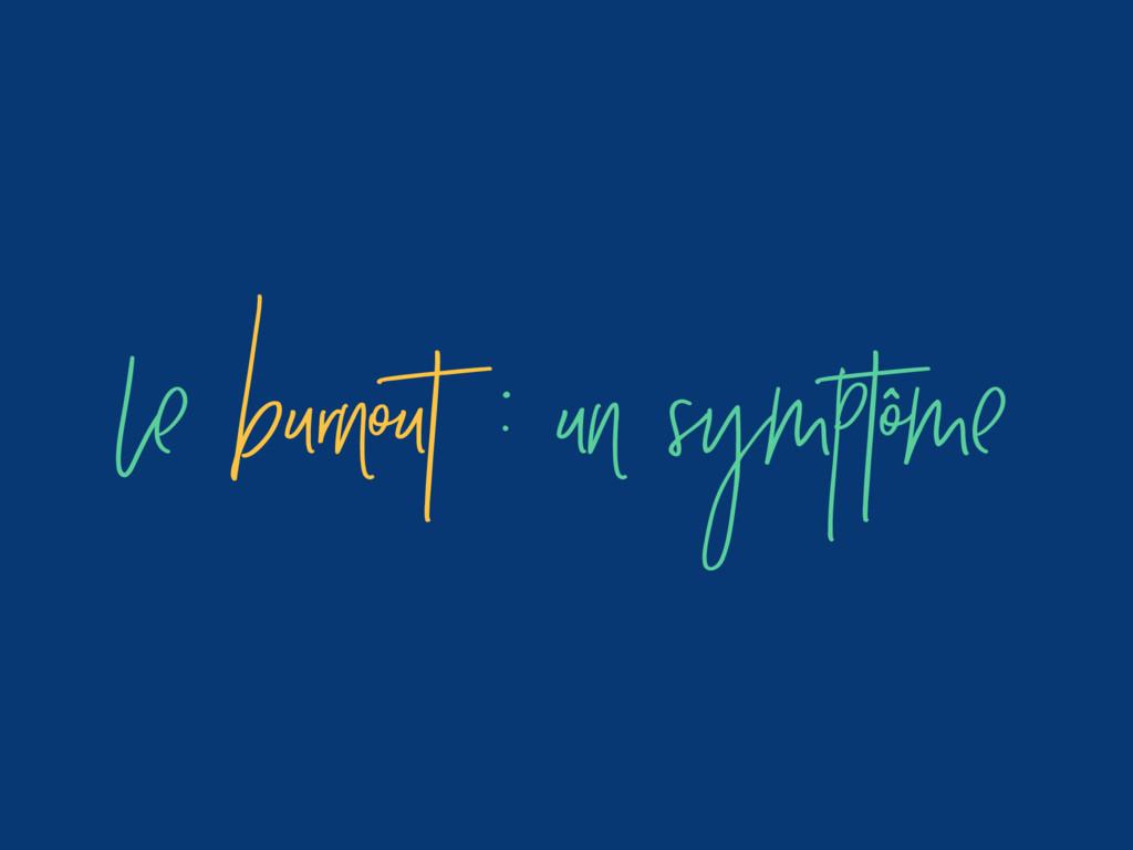 le burnout : un symptôme