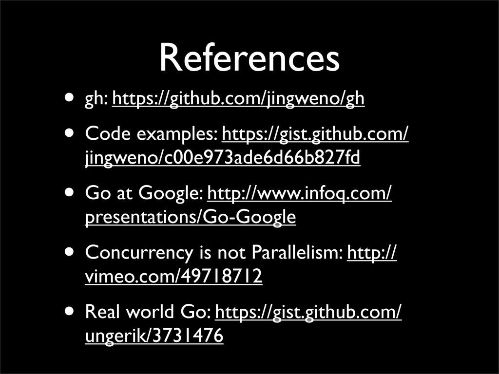 References • gh: https://github.com/jingweno/gh...