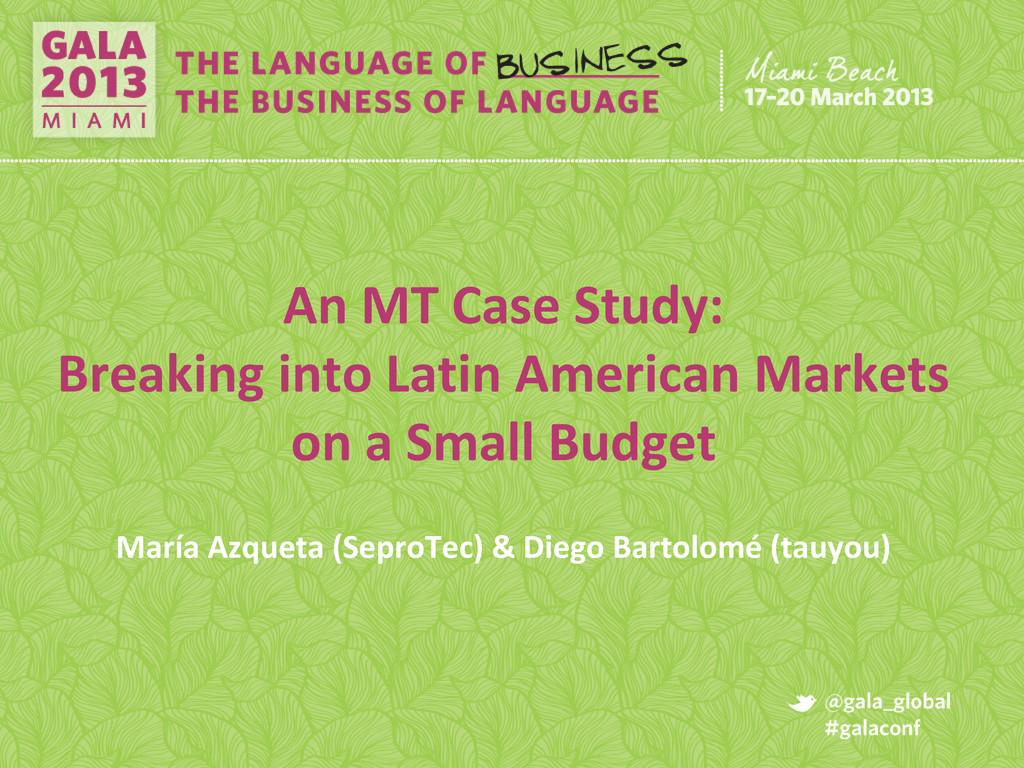 An MT Case Study: Breaking into Latin American ...