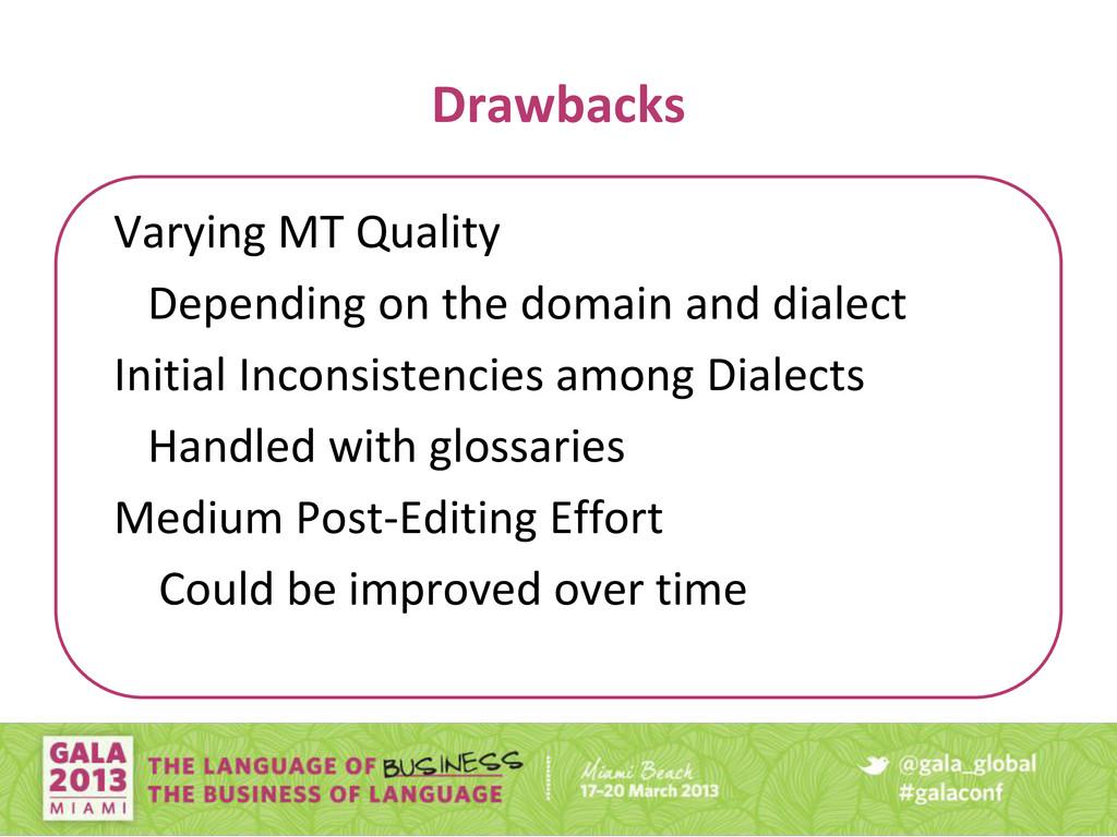 Drawbacks Varying MT Quality Depending on the d...