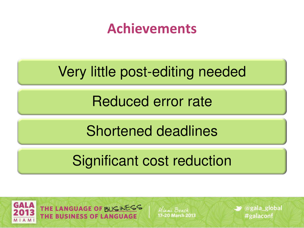 Achievements Very little post-editing needed Re...