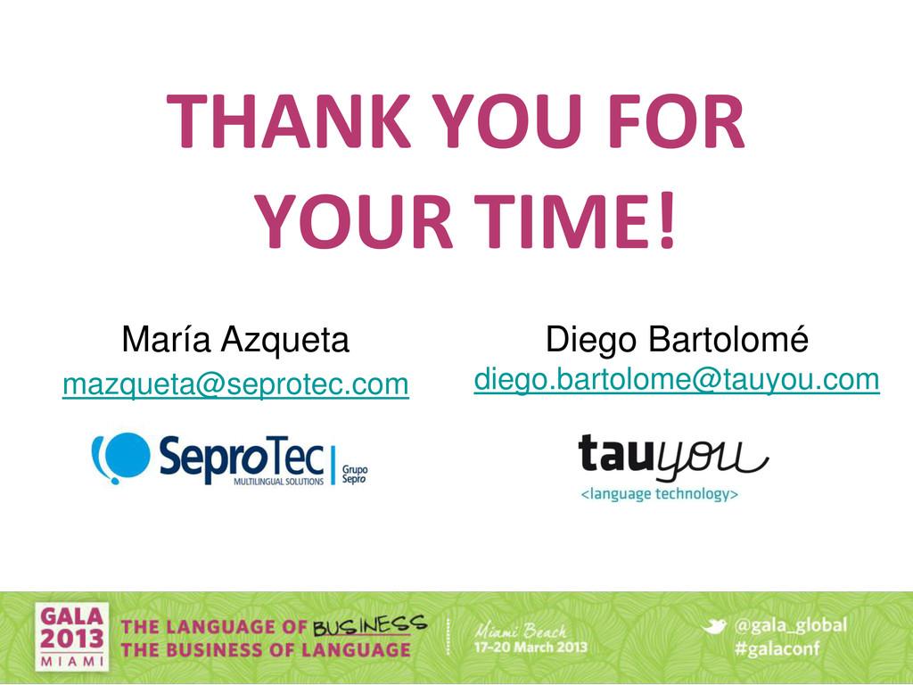 THANK YOU FOR YOUR TIME! María Azqueta mazqueta...