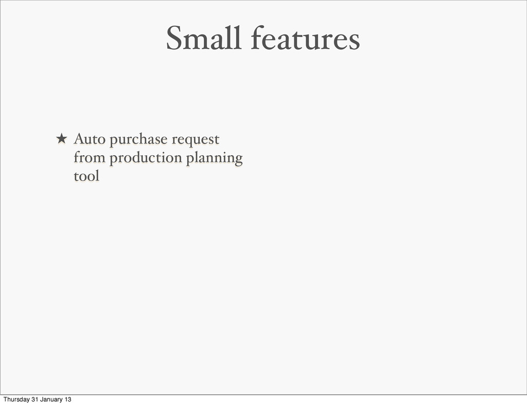 Small features ★ Auto purchase request from pro...