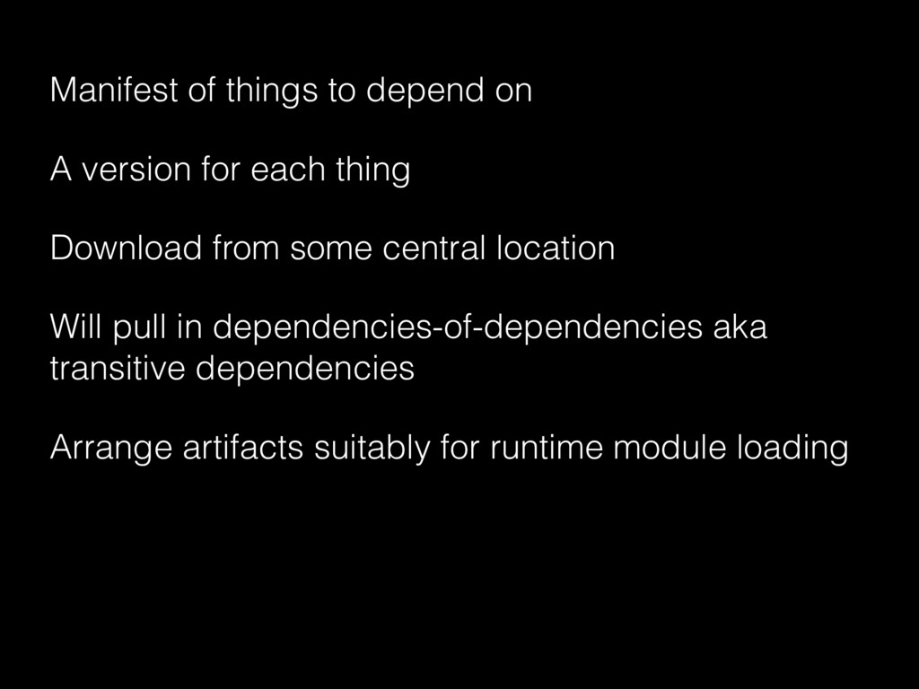 Manifest of things to depend on A version for e...