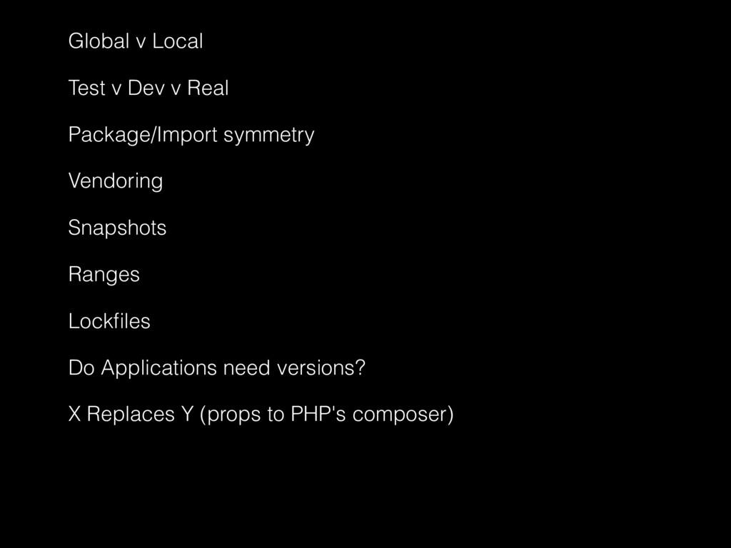 Global v Local Test v Dev v Real Package/Import...