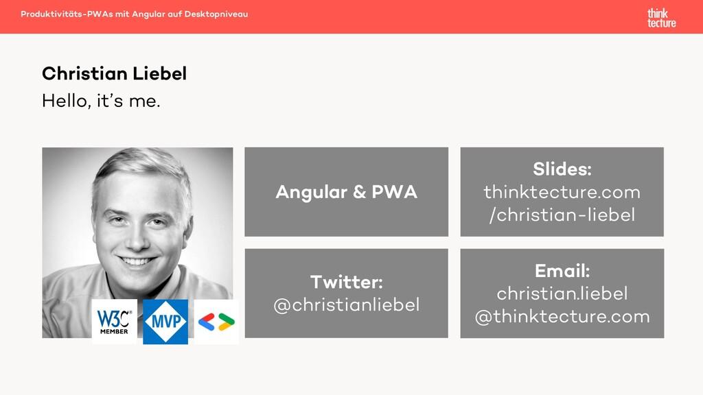 Hello, it's me. Produktivitäts-PWAs mit Angular...