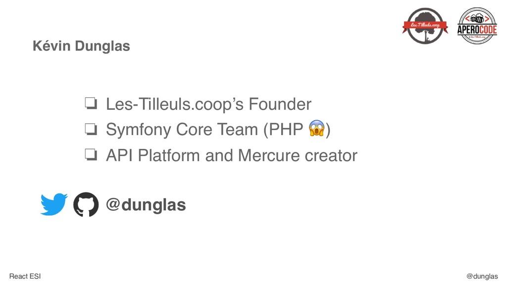 React ESI @dunglas Kévin Dunglas ❏ Les-Tilleuls...