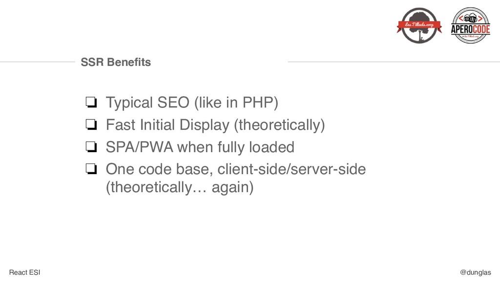 React ESI @dunglas SSR Benefits ❏ Typical SEO (...