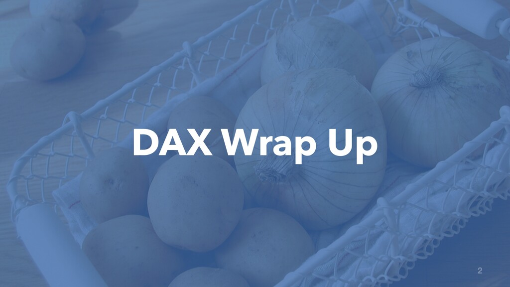 DAX Wrap Up 2