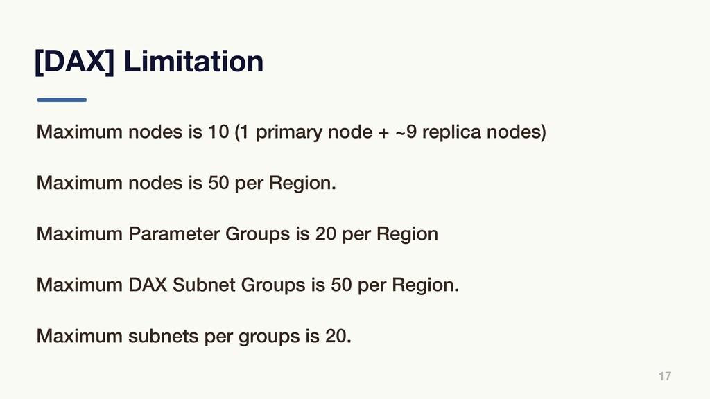 [DAX] Limitation 17 Maximum nodes is 10 (1 prim...