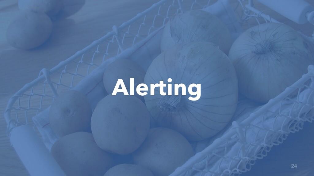Alerting 24