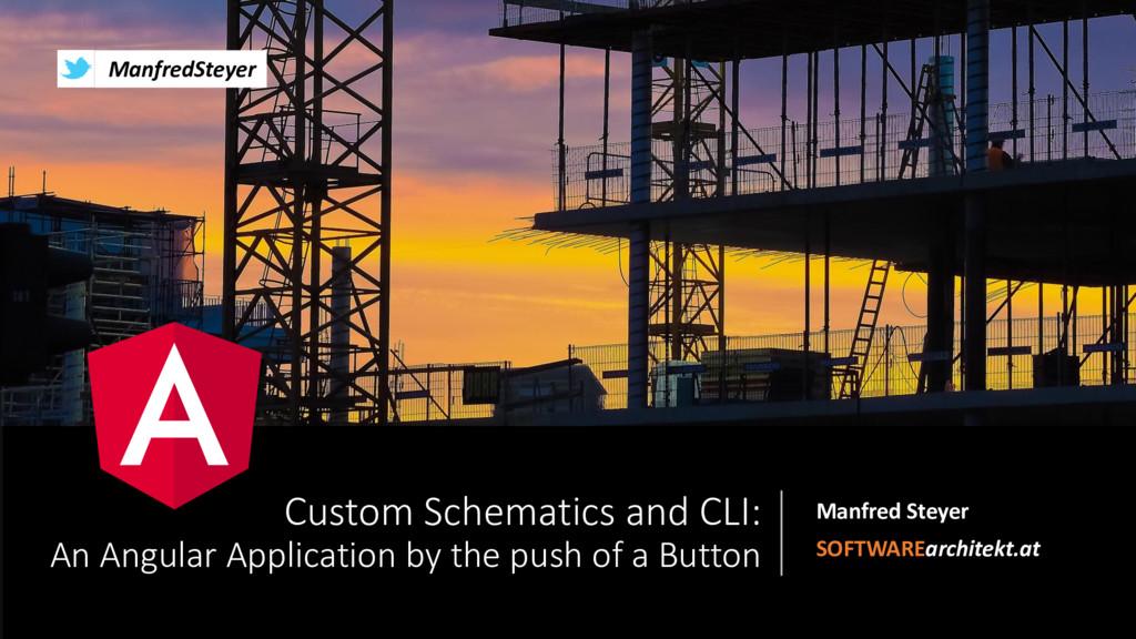 ManfredSteyer Custom Schematics and CLI: An Ang...