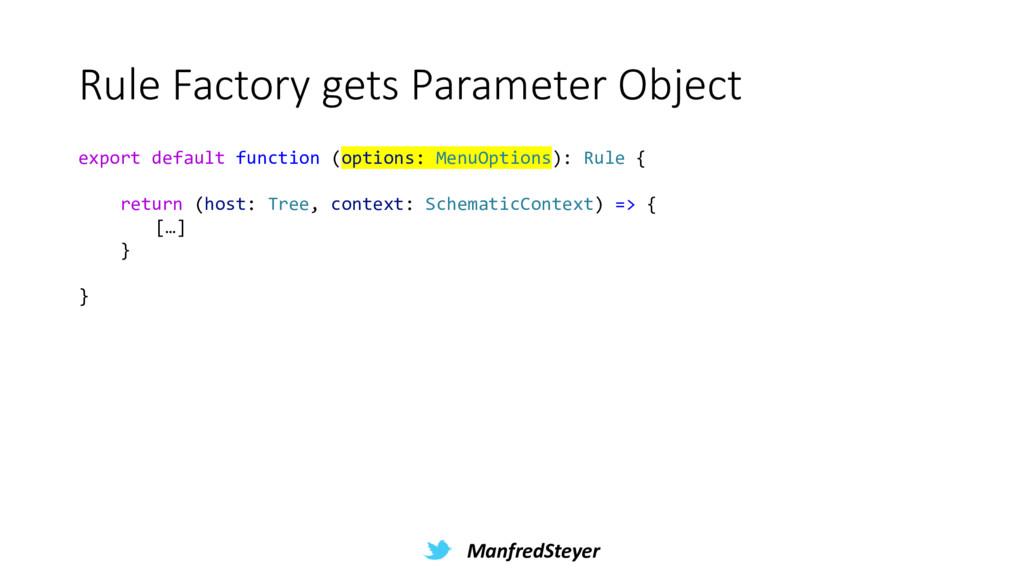 ManfredSteyer Rule Factory gets Parameter Objec...