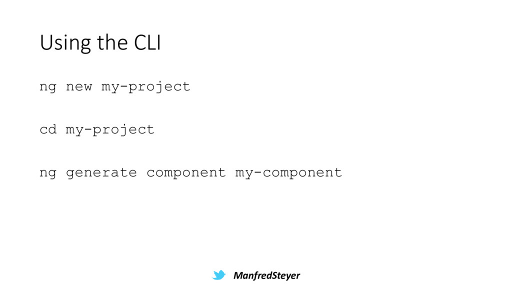 ManfredSteyer Using the CLI ng new my-project c...