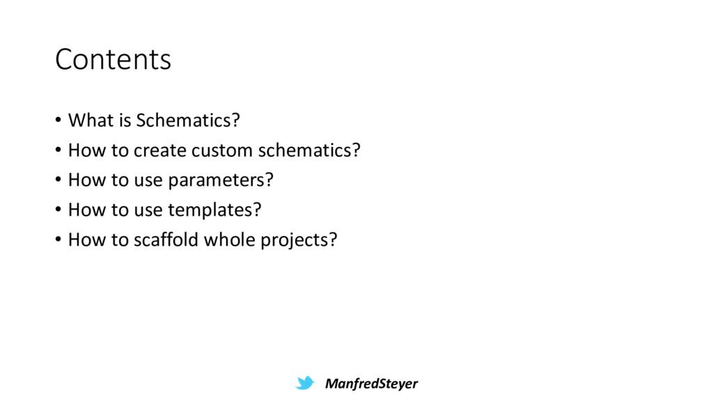 ManfredSteyer Contents • What is Schematics? • ...