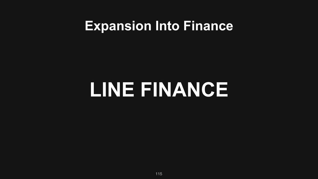 115 Expansion Into Finance LINE FINANCE